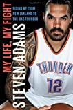 img - for My Life, My Fight: Rising Up from New Zealand to the OKC Thunder book / textbook / text book