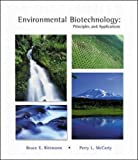Environmental Biotechnology, Bruce E. Rittmann and Perry L. McCarty, 0071181849