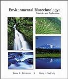 Environmental Biotechnology, Bruce E. Rittmann and Perry L. McCarty, 0071181849