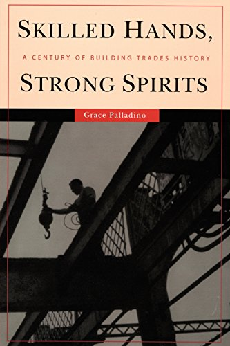 Skilled Hands, Strong Spirits: A Century of Building Trades History