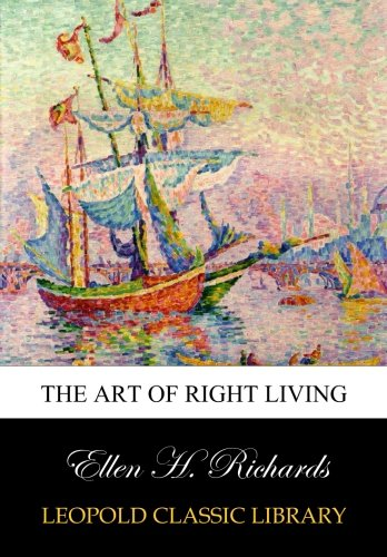 Read Online The Art of Right Living PDF