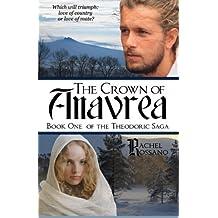 The Crown of Anavrea (The Theodoric Saga) (Volume 1) by Rachel Rossano (2014-10-24)