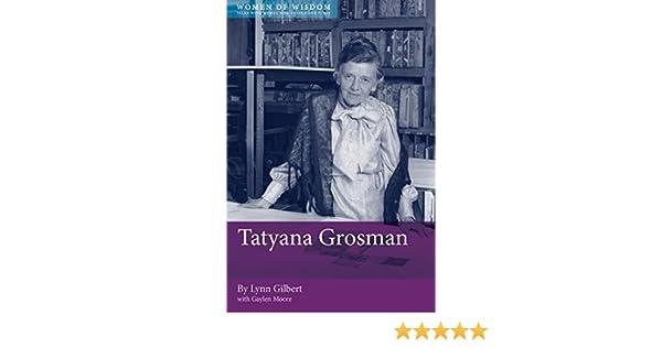 Tatyana Grosman: Women of Wisdom