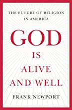 God Is Alive and Well: The Future of Religion in America