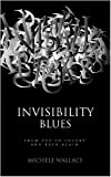 Invisibility Blues, Michele Wallace, 1844672867