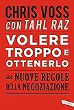 img - for Volere troppo e ottenerlo: Le nuove regole della negoziazione (Italian Edition) book / textbook / text book