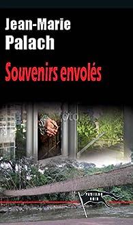 Souvenirs envolés par Jean-Marie Palach