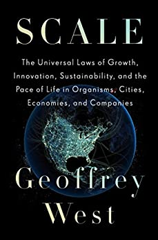 Scale: The Universal Laws Of Growth, Innovation, Sustainability, And The Pace Of Life In Organisms, Cities, Economies, And Companies Download.zip