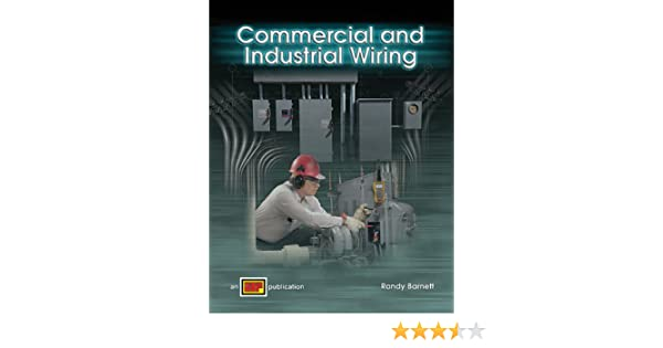 commercial and industrial wiring randy barnett 9780826920751 rh amazon com domestic commercial and industrial wiring commercial and industrial wiring