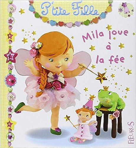 Télécharger en ligne Mila joue à la fée epub pdf