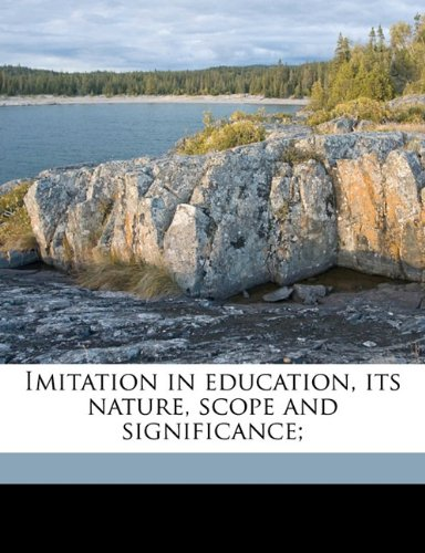 Download Imitation in education, its nature, scope and significance; ebook