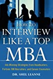 img - for How to Interview Like a Top MBA: Job-Winning Strategies From Headhunters, Fortune 100 Recruiters, and Career Counselors book / textbook / text book