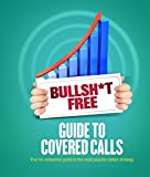 Bullsh*t Free Guide to Covered Calls
