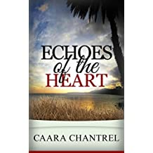 Echoes of the Heart: The Power of Love to Triumph Over Tragedy