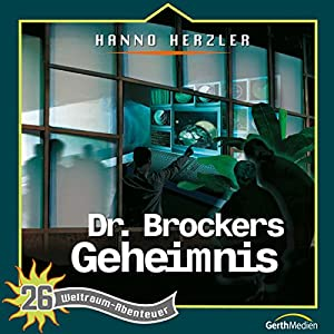 Dr. Brockers Geheimnis (Weltraum-Abenteuer 26) Hörspiel