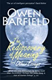 The Rediscovery of Meaning, and Other Essays, Owen Barfield, 0956942334