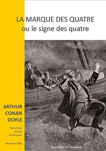 LA MARQUE DES QUATRE: LE SIGNE DES QUATRE (SHERLOCK HOLMES t. 2) (French Edition)