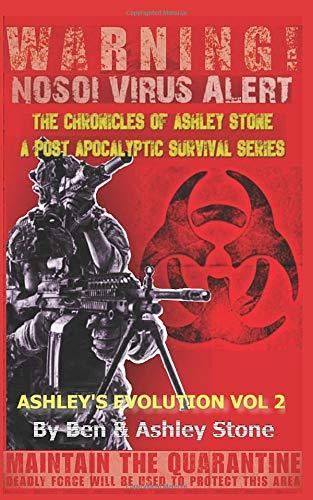 Ashleys Evolution , The Chronicles of Ashley Stone Vol.2: The NOSOI Virus Saga A Post-Apocalyptic Survival Series: Amazon.es: Stone, Ashley, Stone, Ben: Libros en idiomas extranjeros