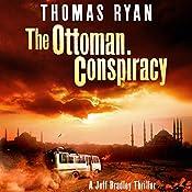 The Ottoman Conspiracy: A Jeff Bradley Thriller | Thomas Ryan