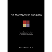 The Assertiveness Workbook: How to Express Your Ideas and Stand Up for Yourself at Work and in Relationships (A New Harbinger Self-Help Workbook) (English Edition)