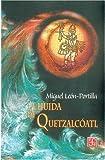 La huida de Quetzalcóatl (Libros Para Nios) (Spanish Edition)