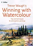 Winning with Watercolour, Trevor Waugh, 0007216904