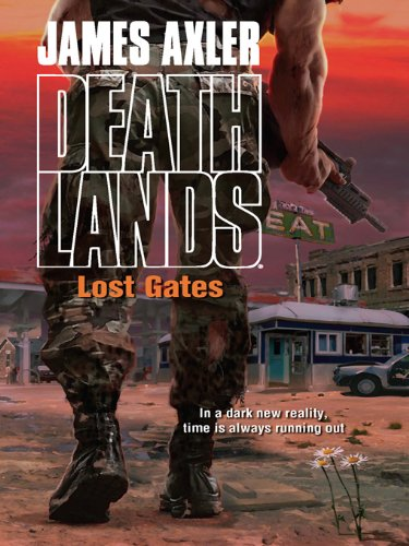Lost Gates (Deathlands Book 101) by [Axler, James]