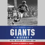 The Most Memorable Games in Giants History: The Oral History of a Legendary Team | Jim Baker,Bernard Corbett