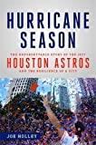 Hurricane Season: The Unforgettable Story of the 2017 Houston Astros and the Resilience of a City