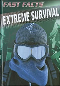 Extreme Survival (Fast Facts (Sea-To-Sea))