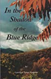 In the Shadow of the Blue Ridge, Carolyn T. Feagans, 189030610X
