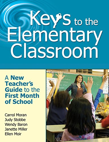 Download Keys to the Elementary Classroom: A New Teacher's Guide to the First Month of School Pdf