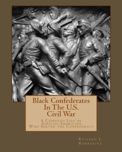 Read Online Black Confederates In The U.S. Civil War: A Compiled List of African – Americans Who Served The Confederacy ebook