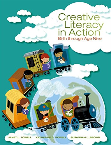Creative Literacy in Action: Birth through Age Nine