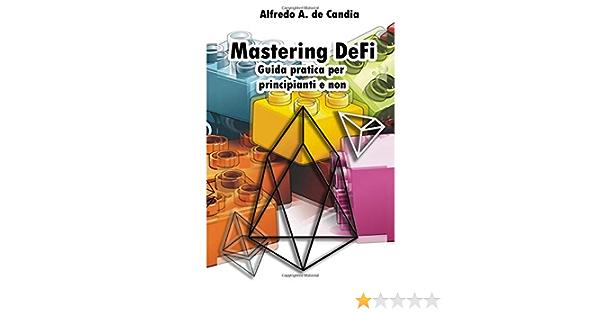 Mastering DeFi: Guida pratica per principianti e non: Amazon ...