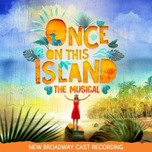 Once On This Island (New Broadway Cast Recording) ()