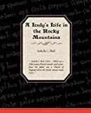 A Ladies Life in the Rocky Mountains, Isabella L. Bird, 1605974285