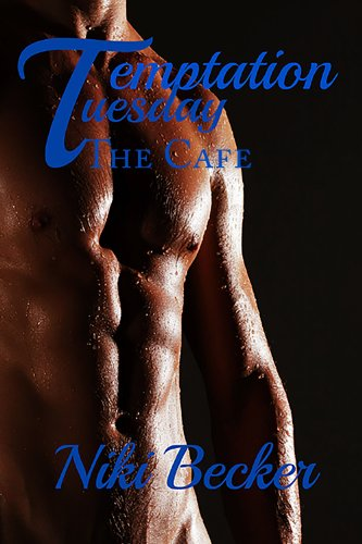 The Cafe (Temptation Tuesday Book 1)