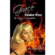 Grace Under Fire (Amazing Grace Book 1)
