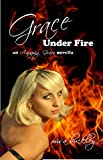 Grace Under Fire (Amazing Grace Book 1)
