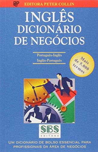 Ingles Dicionario de Negocios: Portugues-Ingles/Ingles-Portugues