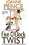 Five O'Clock Twist: An Inspector Rebecca Mayfield Mystery (The Rebecca Mayfield Mysteries) (Volume 5)