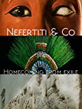 Nefertiti and Co - Homecoming from Exile