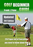 Golf Beginner Guide: Updated 2017 Edition