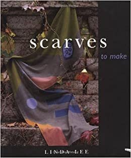 Scarves to Make by Linda Lee (1999-06-03)