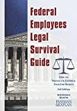 Federal Employees Legal Survival Guide, 3rd Edition by Joseph V. Kaplan (2014-08-02)