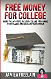 Free Money For College: More Than 50 Tips, Resources and Programs For College and Career Preparation