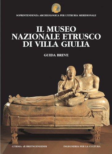 Il Museo nazionale Etrusco di Villa Giulia. Guida Breve (Etruria Guide Brevi) (Italian Edition)