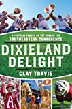 Dixieland Delight: A Football Season on the Road in the Southeastern Conference (English Edition)