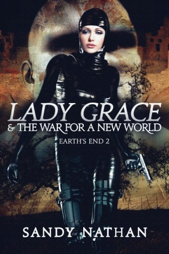 Lady Grace & the War for a New World (Earth's End) (Volume 2)